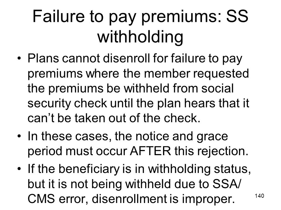 Failure to pay premiums: SS withholding