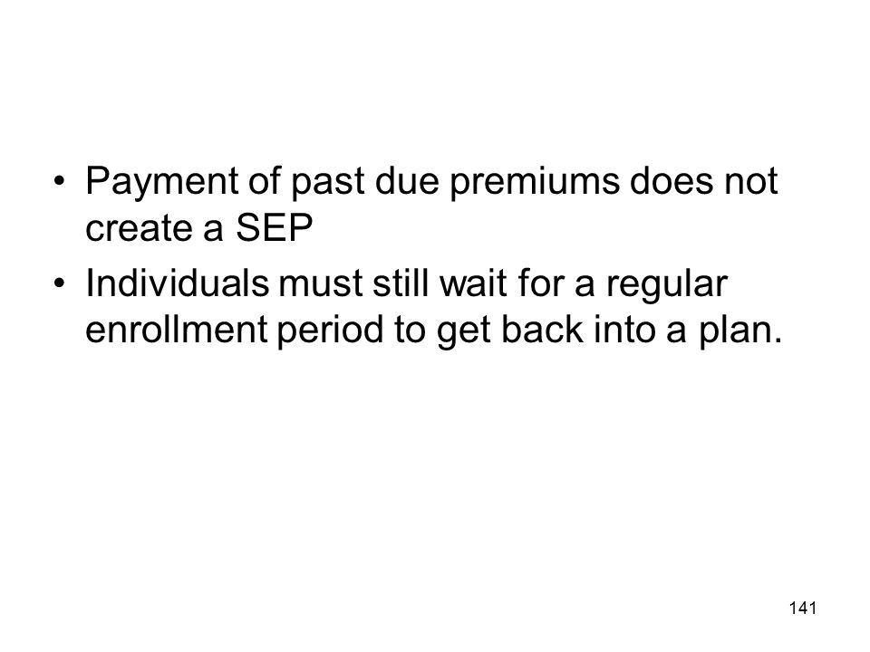 Payment of past due premiums does not create a SEP