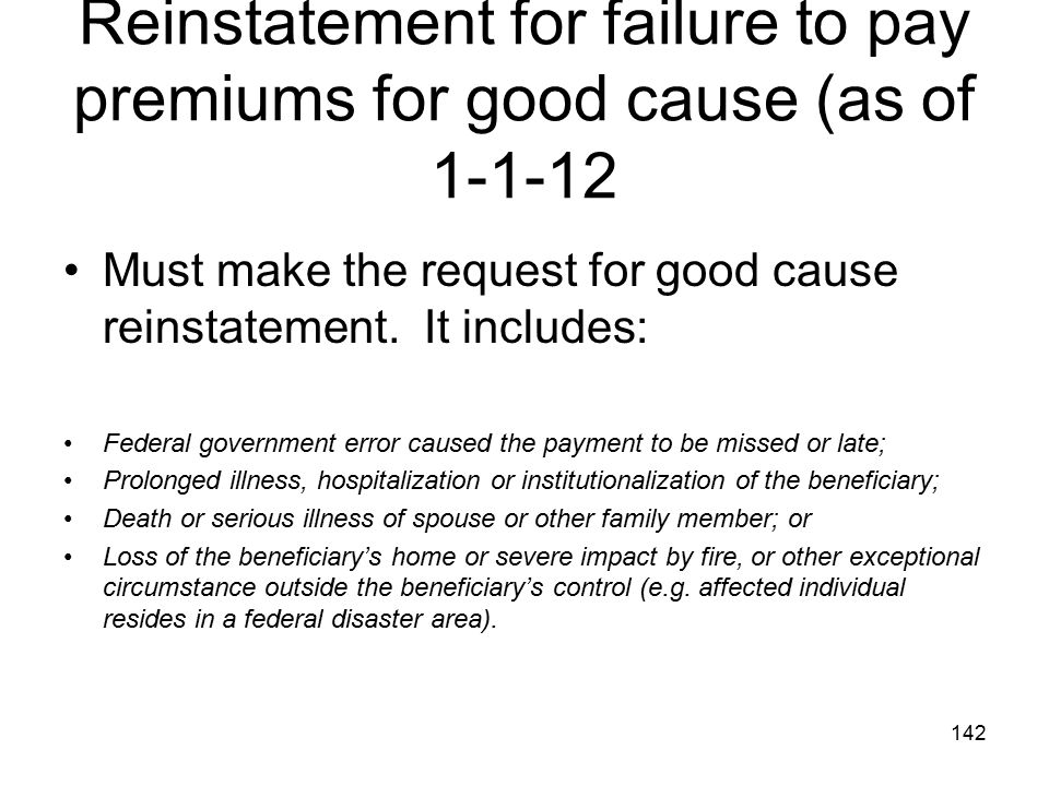 Reinstatement for failure to pay premiums for good cause (as of 1-1-12