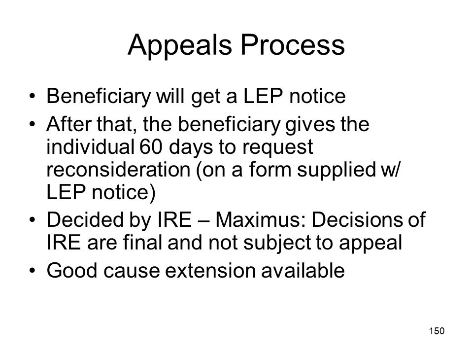 Appeals Process Beneficiary will get a LEP notice