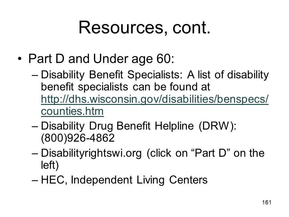 Resources, cont. Part D and Under age 60: