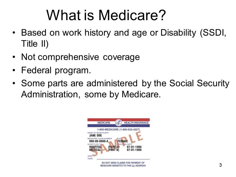 What is Medicare Based on work history and age or Disability (SSDI, Title II) Not comprehensive coverage.