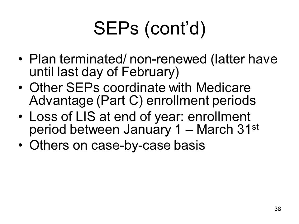 SEPs (cont'd) Plan terminated/ non-renewed (latter have until last day of February)