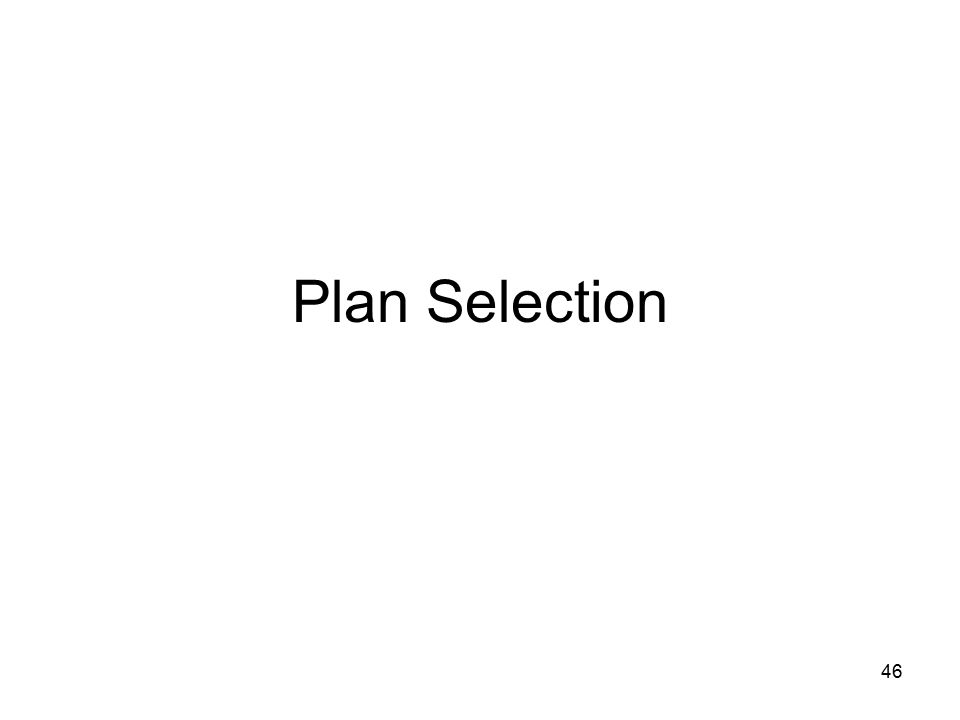 Plan Selection Plan selection is more than finding a plan, it includes pharmacy and utilization tools, along with cost.