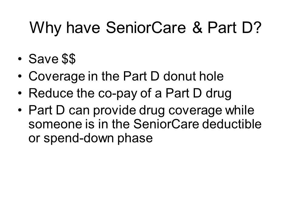 Why have SeniorCare & Part D