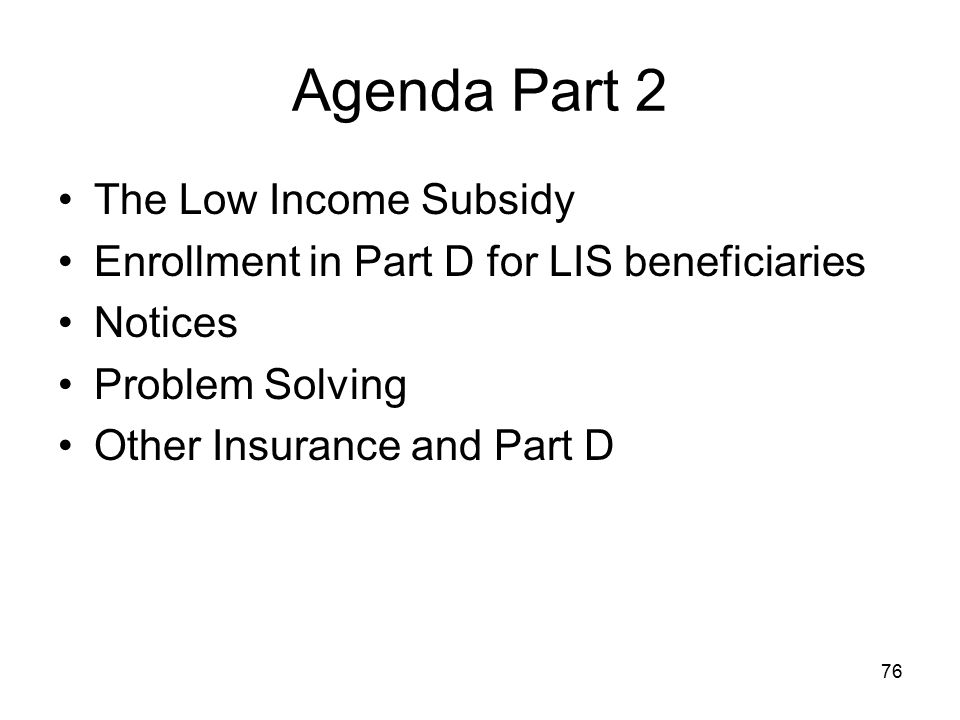 Agenda Part 2 The Low Income Subsidy