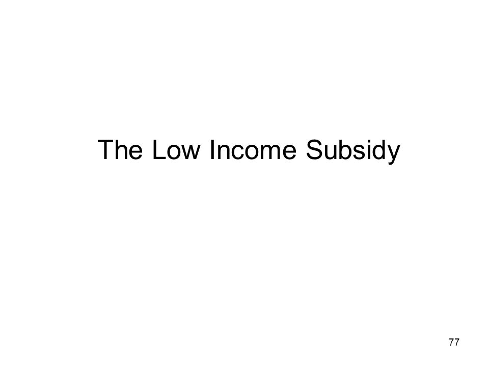 The Low Income Subsidy