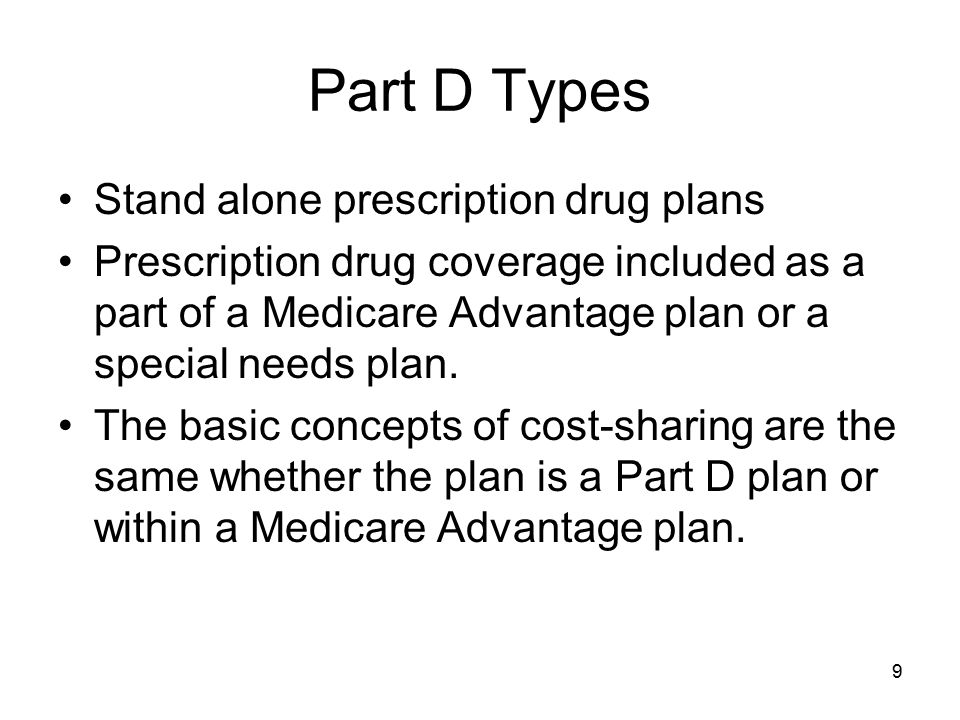Part D Types Stand alone prescription drug plans
