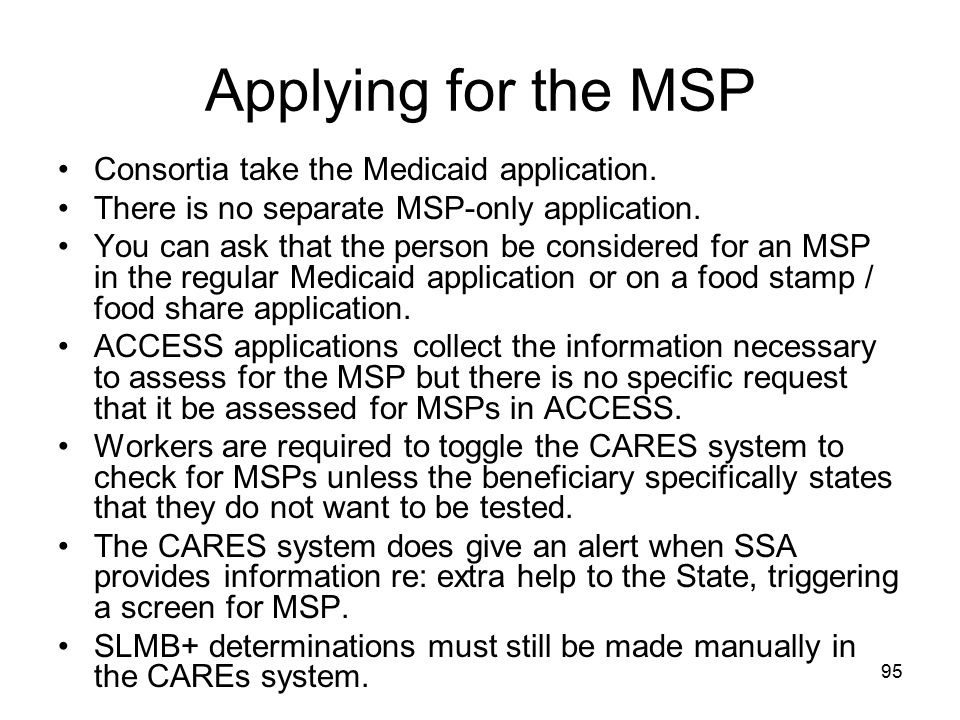 Applying for the MSP Consortia take the Medicaid application.