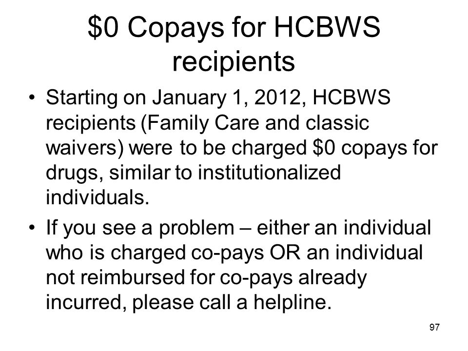 $0 Copays for HCBWS recipients