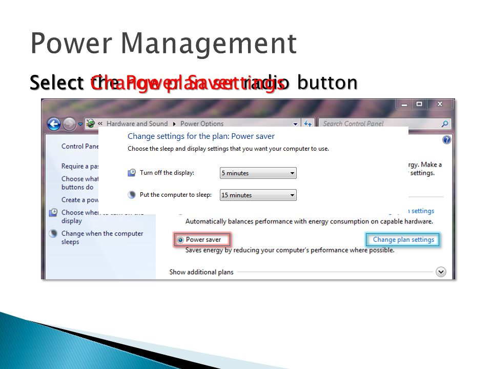 Power Management Select the Power Saver radio button