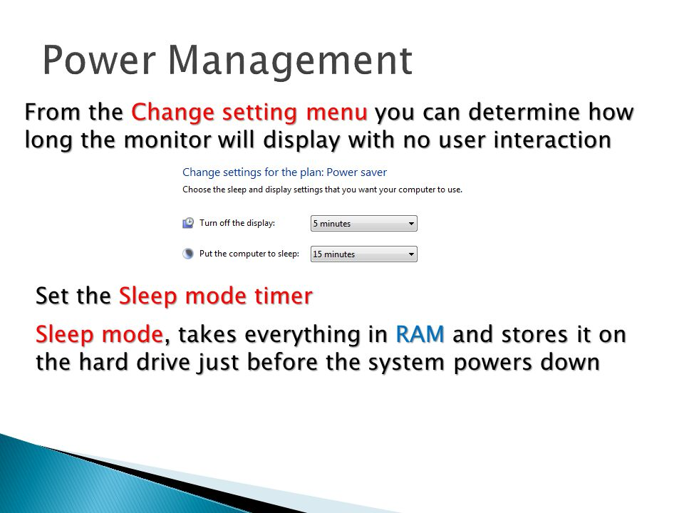 Power Management From the Change setting menu you can determine how long the monitor will display with no user interaction.