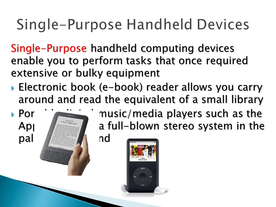 Single-Purpose Handheld Devices