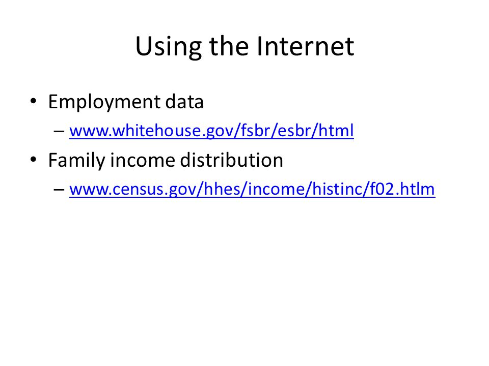Using the Internet Employment data Family income distribution