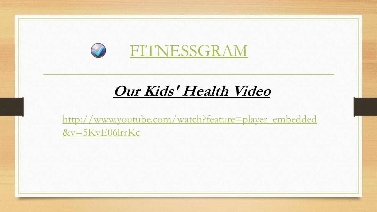 FITNESSGRAM Our Kids Health Video