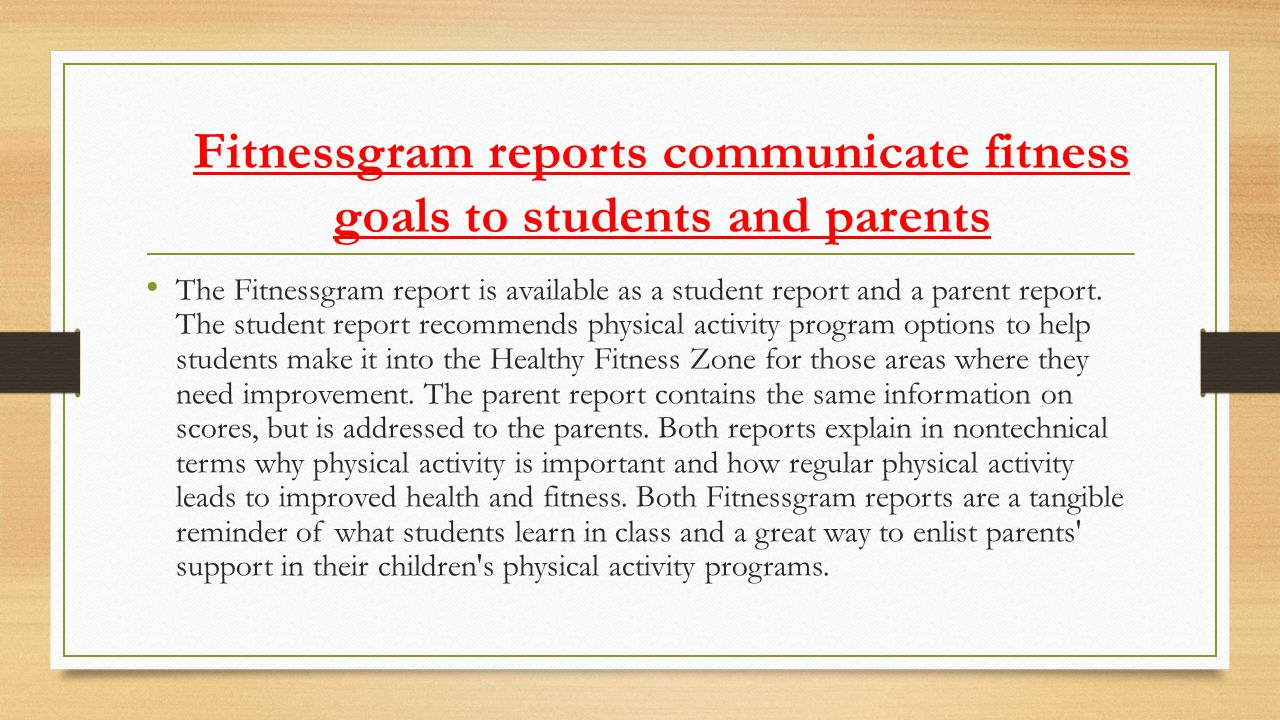 Fitnessgram reports communicate fitness goals to students and parents
