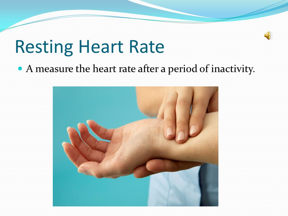 Resting Heart Rate A measure the heart rate after a period of inactivity.