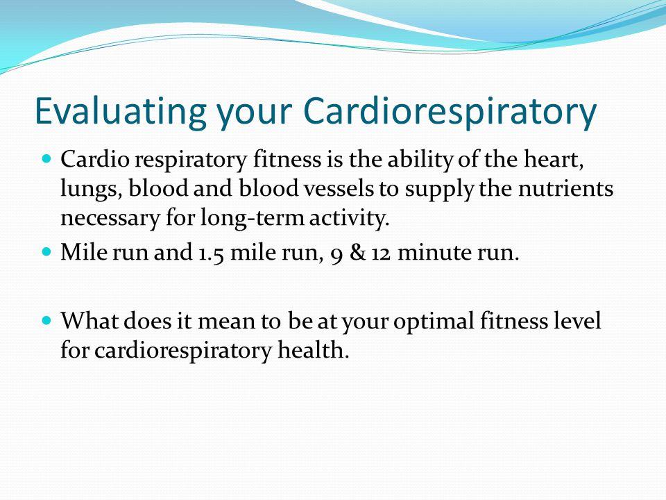 Evaluating your Cardiorespiratory