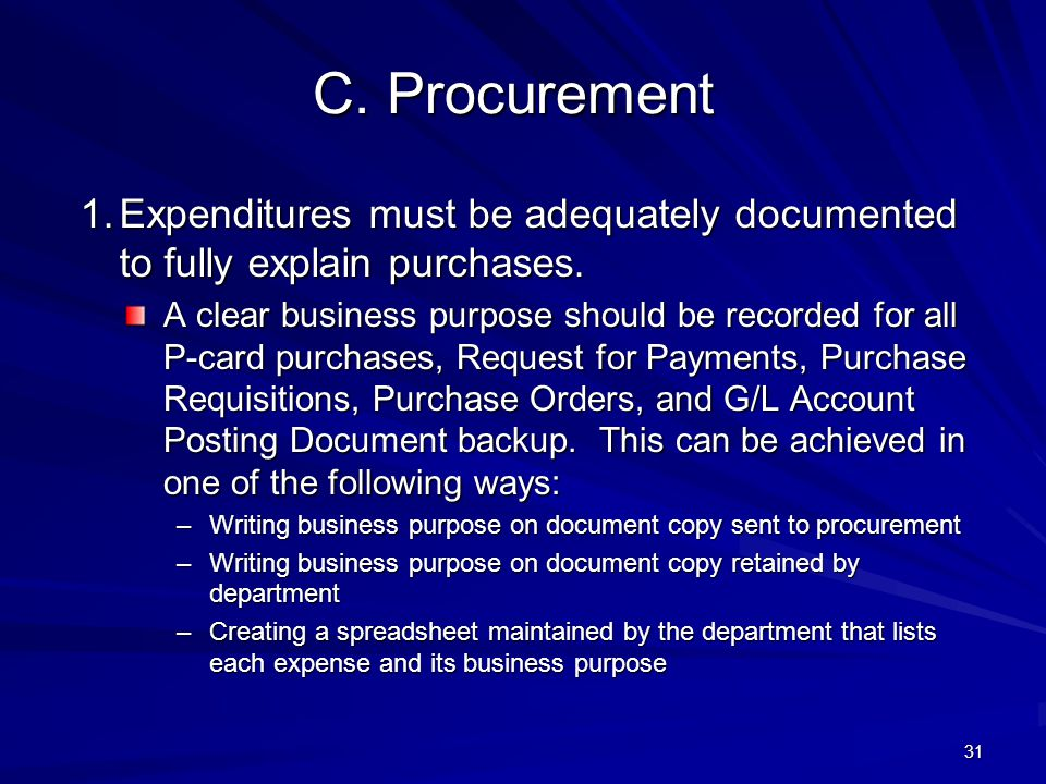 4/11/2012 C. Procurement. 1. Expenditures must be adequately documented to fully explain purchases.