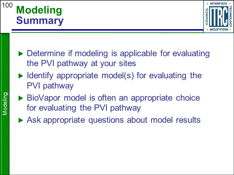 Modeling Summary Determine if modeling is applicable for evaluating the PVI pathway at your sites.