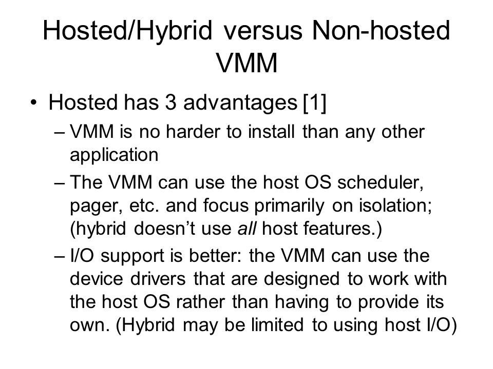 Hosted/Hybrid versus Non-hosted VMM