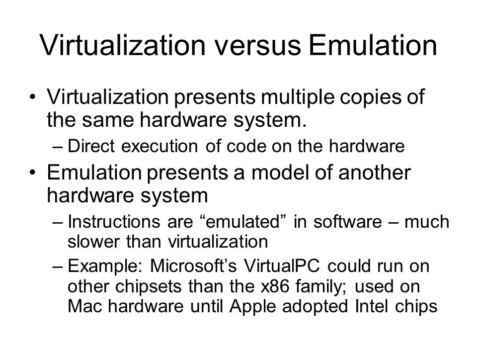 Virtualization versus Emulation