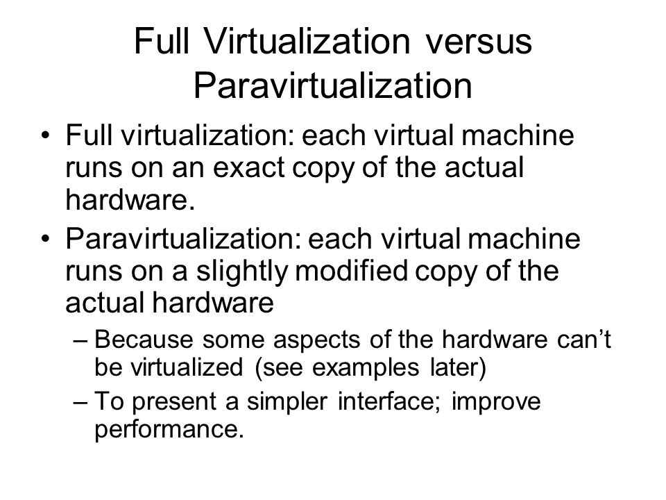 Full Virtualization versus Paravirtualization