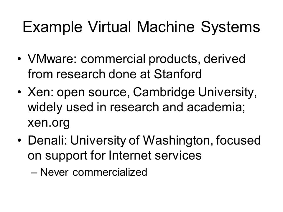 Example Virtual Machine Systems