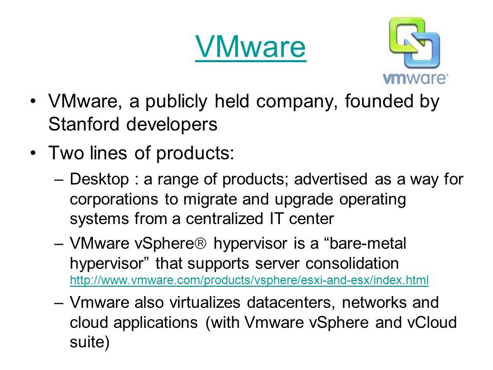 VMware VMware, a publicly held company, founded by Stanford developers