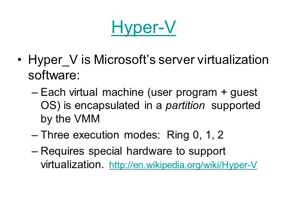 Hyper-V Hyper_V is Microsoft's server virtualization software: