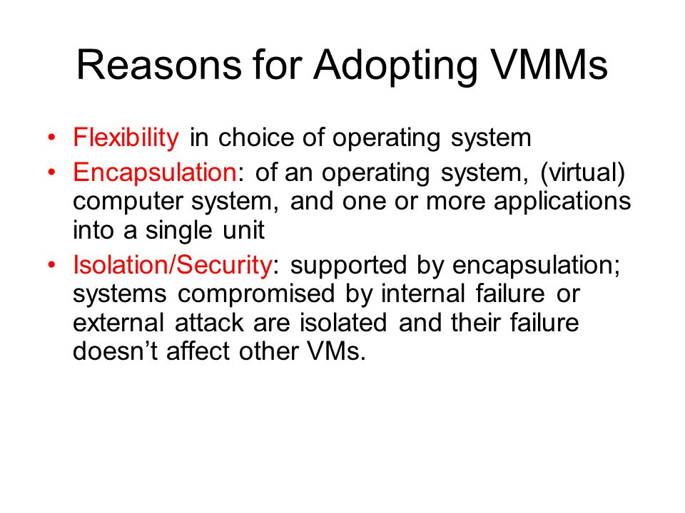 Reasons for Adopting VMMs