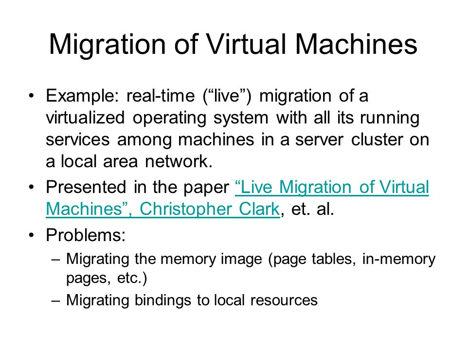 Migration of Virtual Machines
