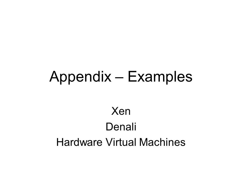 Xen Denali Hardware Virtual Machines