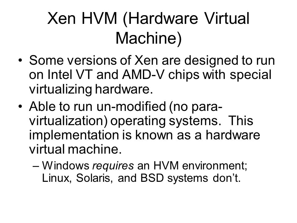 Xen HVM (Hardware Virtual Machine)