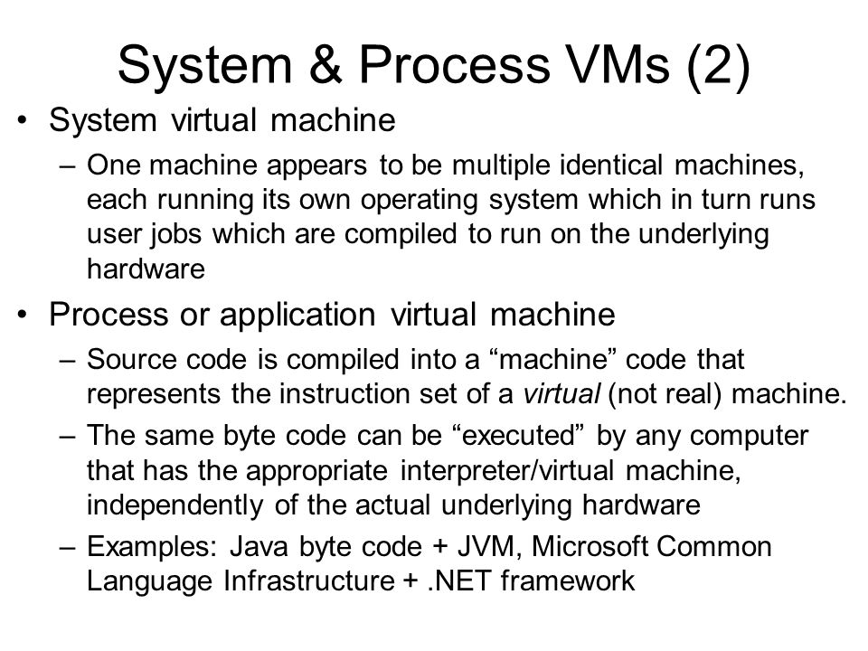 System & Process VMs (2) System virtual machine