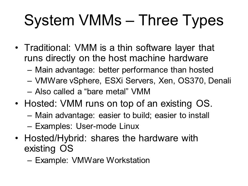 System VMMs – Three Types