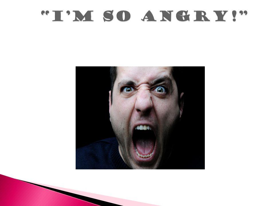 I'm SO Angry!