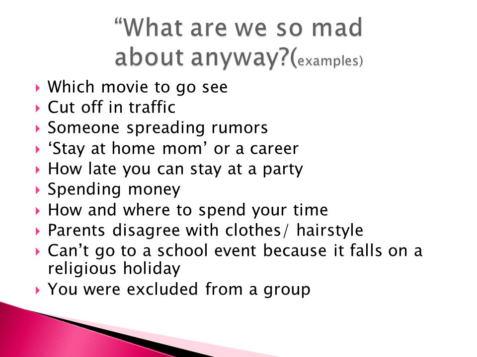 What are we so mad about anyway (examples)