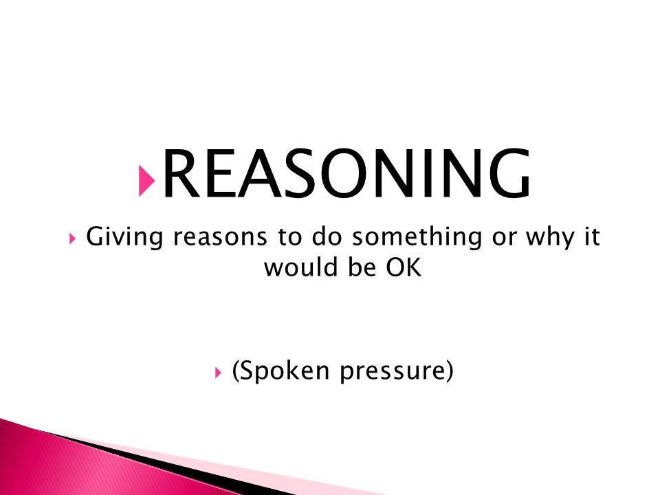 Giving reasons to do something or why it would be OK