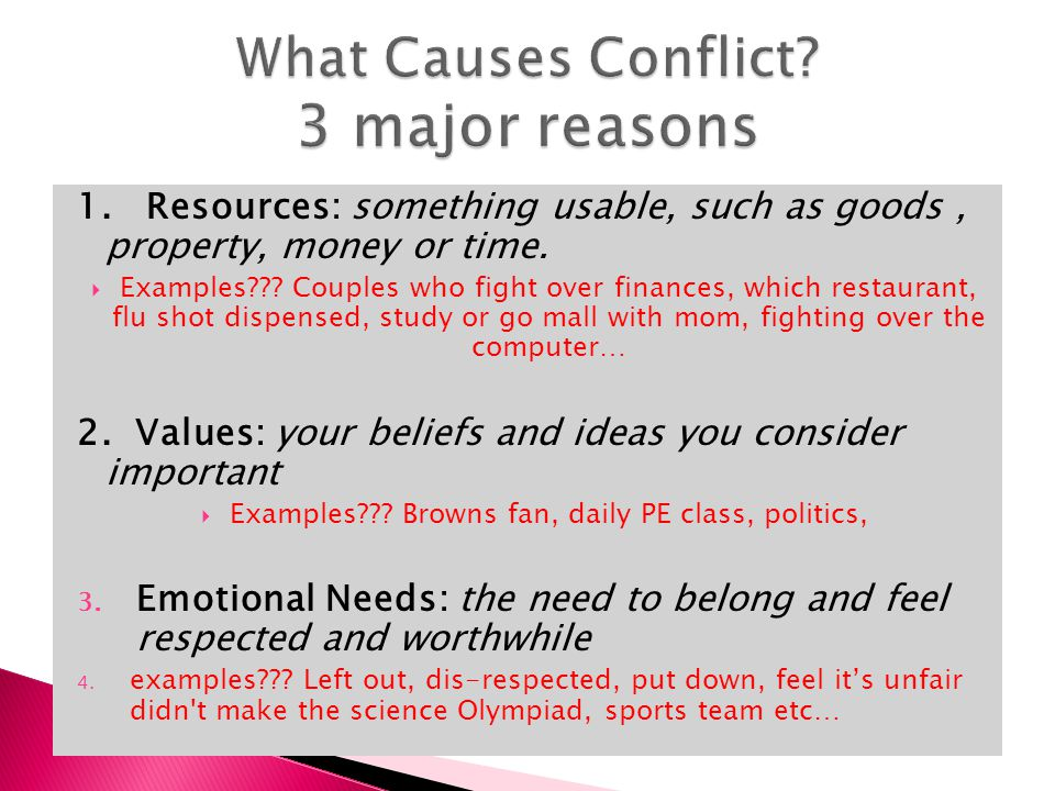 What Causes Conflict 3 major reasons