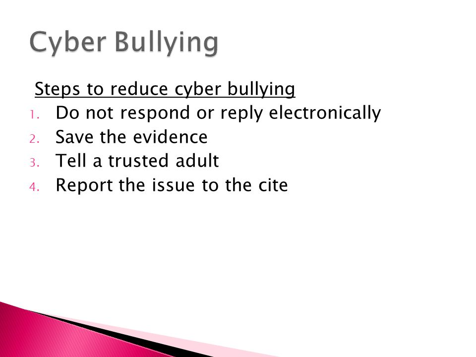 Cyber Bullying Steps to reduce cyber bullying