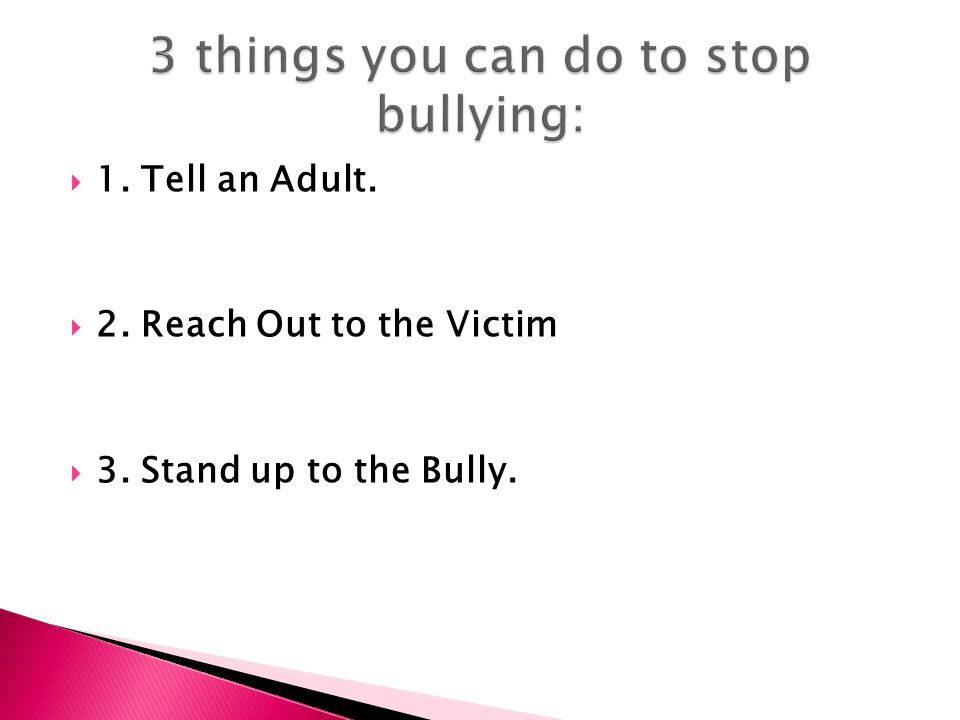 3 things you can do to stop bullying: