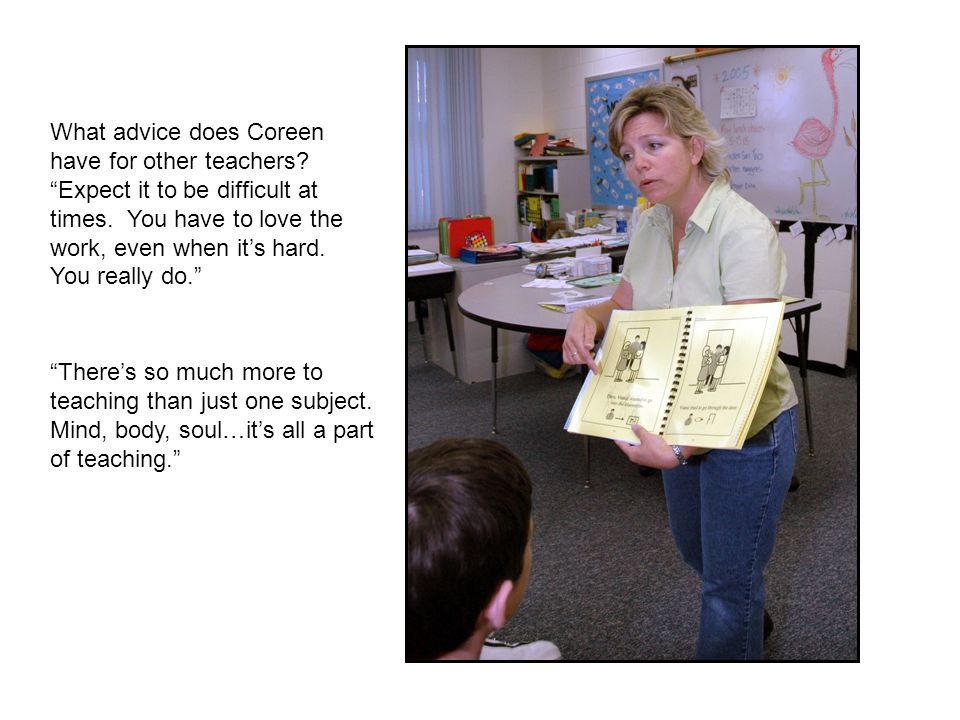 What advice does Coreen have for other teachers