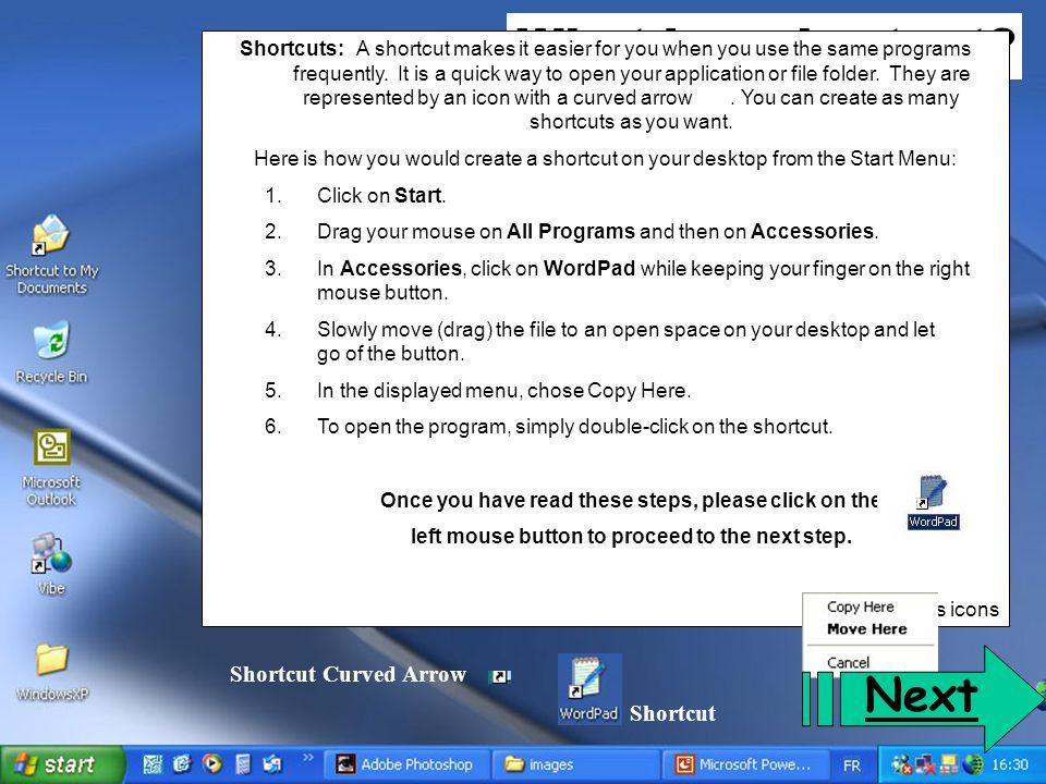 What is a shortcut Next Shortcut Curved Arrow Shortcut