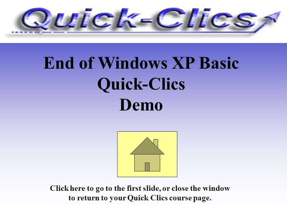 End of Windows XP Basic Quick-Clics Demo