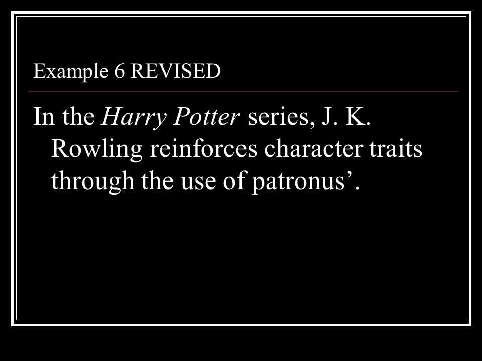 Example 6 REVISED In the Harry Potter series, J. K.