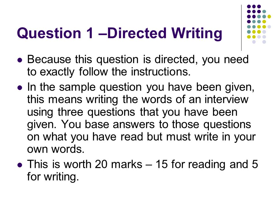 Question 1 –Directed Writing