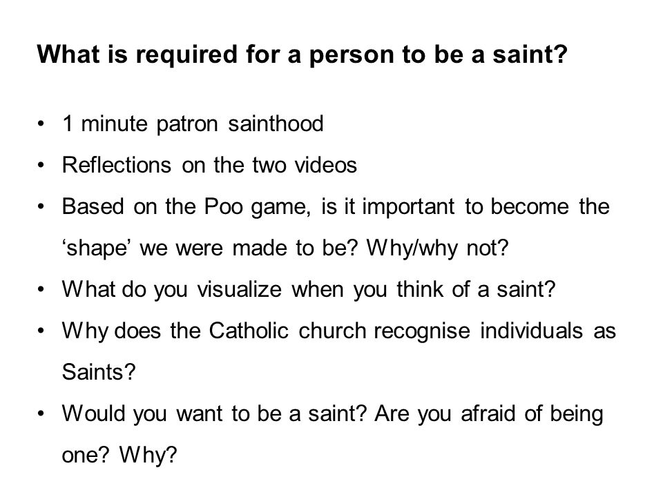 What is required for a person to be a saint