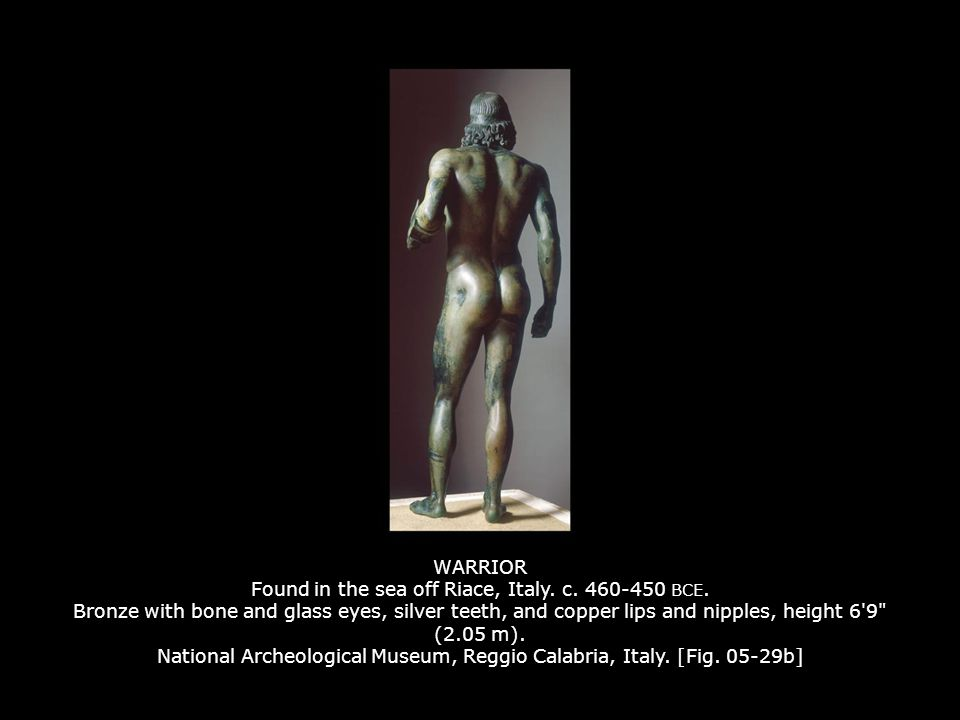 WARRIOR Found in the sea off Riace, Italy. c. 460-450 BCE