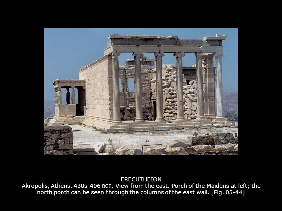 ERECHTHEION Akropolis, Athens. 430s-406 BCE. View from the east